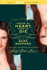 Cross my Heart, Hope to Die Sara Shepard