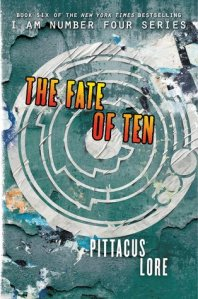 Lorien Legacies #6 The Fate of Ten Pittacus Lore