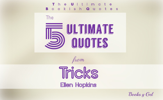 The 5 Ultimate Quotes From Tricks By Ellen Hopkins Books Y Gel