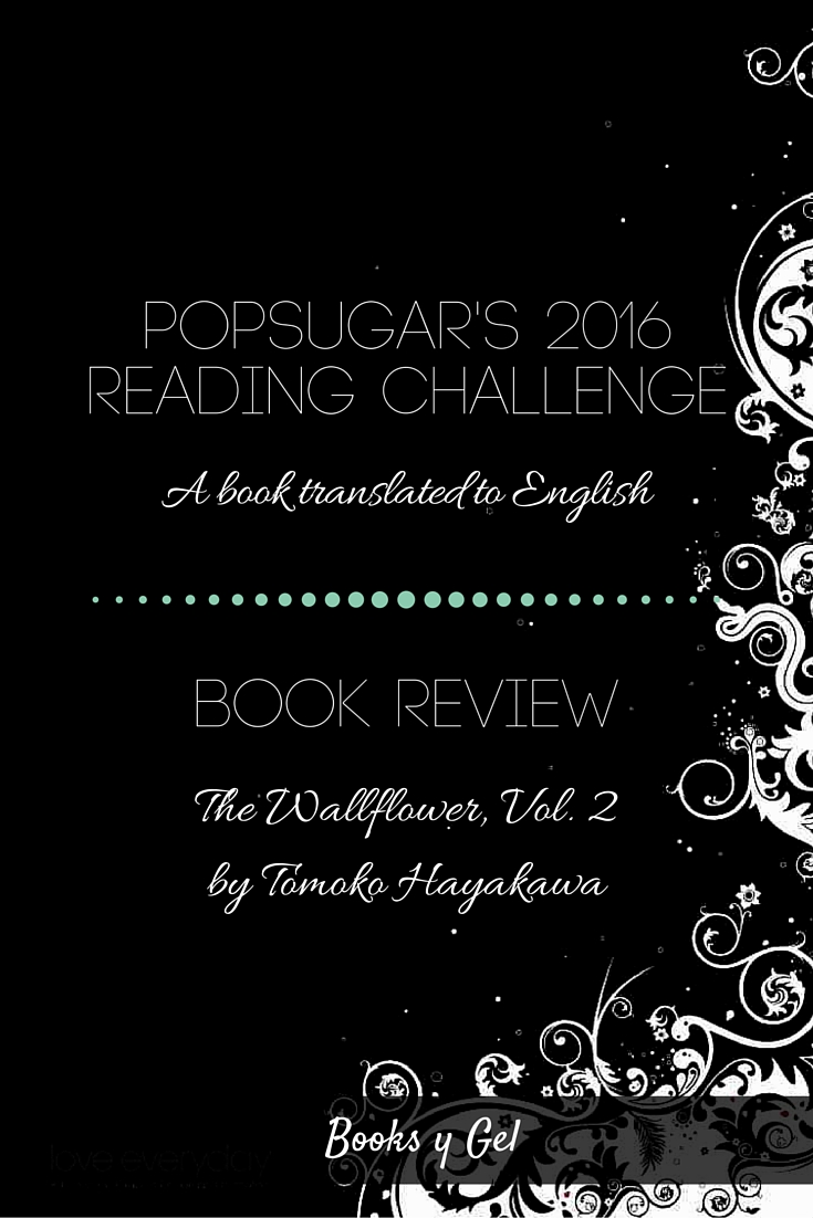 POPSUGAR's 2016 Reading Challenge A book translated to English Book Review The Wallflower Vol. 2 Tomoko Hayakawa
