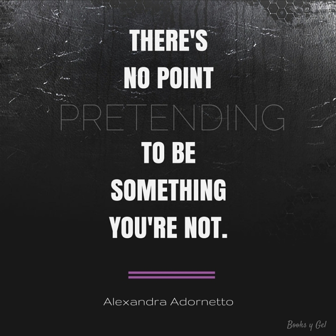 Halo Alexandra Adornetto There's no point pretending to be something you're not